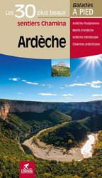 Dernières parutions dans Balades à pied, Ardèche, les 30 plus beaux sentiers Chamina