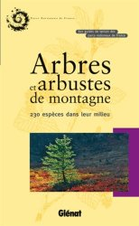 Souvent acheté avec Forêts de protection contre les aléas naturels, le Arbres et arbustes de montagne