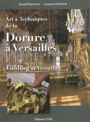Souvent acheté avec L'oeuvre de Bérain, le Art et technique de la dorure à Versailles
