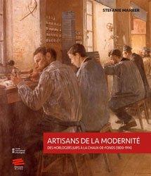 Dernières parutions sur Horlogerie, Artisans de la modernité - Des horlogers juifs à La Chaux-de-Fonds (1800-1914)