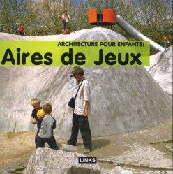 Dernières parutions sur Art urbain - Mobilier urbain, Architecture pour enfants Aires de jeux