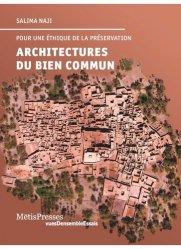 Dernières parutions sur Architecture durable, Architectures du bien commun