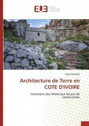 Dernières parutions sur Généralités, Architecture de terre en Côte d'Ivoire. Inventaire des matériaux locaux de construction