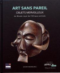 Dernières parutions sur Art africain, Art sans pareil. Objets merveilleux du Musée royal de l'Afrique centrale