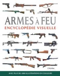 Nouvelle édition Armes à feu. Encyclopédie visuelle