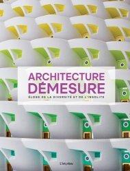 Dernières parutions sur Architecture européenne et mondiale, Architecture démesure