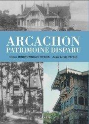 Dernières parutions sur Aquitaine Limousin Poitou-Charentes, Arcachon - patrimoine disparu