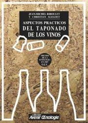 Souvent acheté avec Practical aspects of wine corkage, le Aspectos practicos del taponado de los vinos