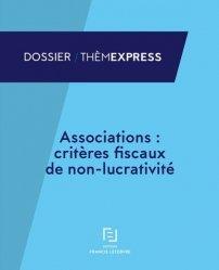 Dernières parutions dans Thèmexpress, Associations : critères fiscaux de non-lucrativité