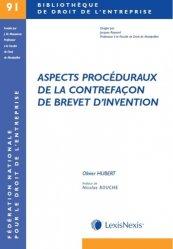 Dernières parutions dans Bibliothèque de droit de l'entreprise, Aspects procéduraux de la contrefaçon de brevet d'invention