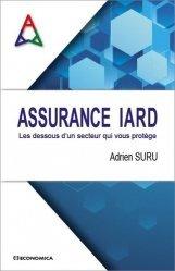 Dernières parutions sur Assurances, Assurance IARD. Les dessous d'un secteur qui vous protège