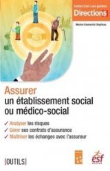 Dernières parutions sur Assurances, Assurer un établissement social ou médico-social