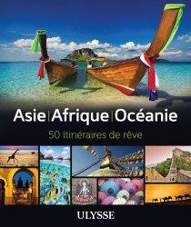 Dernières parutions dans Itinéraires de rêve, Asie, Afrique, Océanie. 50 itinéraires de rêve