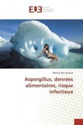 Dernières parutions sur Toxicologie, Aspergillus, denrées alimentaires, risque infectieux
