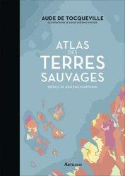Dernières parutions sur Voyages Tourisme, Atlas des terres sauvages