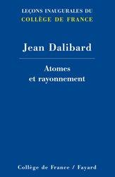 Dernières parutions dans Leçons inaugurales du Collège de France, Atomes et rayonnement