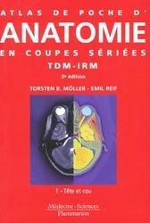 Souvent acheté avec Atlas de poche d'échographie, le Atlas de poche d'Anatomie en coupes sériées TDM-IRMTome 1