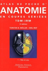 Souvent acheté avec Atlas de poche d'anatomie, le Atlas de poche d'anatomie en coupes sériées TDM - IRM