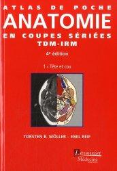 Dernières parutions dans Atlas de poche, Atlas de poche d'Anatomie en coupes sériées TDM-IRMTome 1
