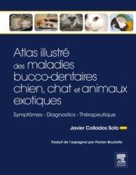 Dernières parutions sur Dentisterie, Atlas des pathologies dento-buccales chien, chat et animaux exotiques