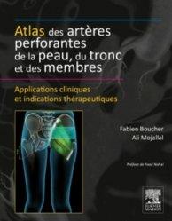 Dernières parutions dans Techniques chirurgicales, Atlas des artères perforantes de la peau, du tronc et des membres