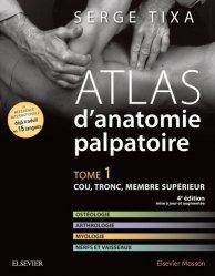 Souvent acheté avec Anatomie de l'appareil locomoteur, le Atlas d'anatomie palpatoire Tome 1