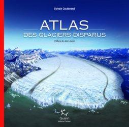 Dernières parutions sur Patrimoine montagnard, Atlas des glaciers disparus