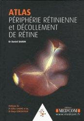 Dernières parutions sur Chirurgie ophtalmologique, Atlas périphérie rétinienne et décollements de rétine