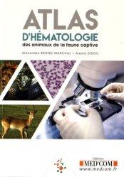 Dernières parutions sur Biologie  - Toxicologie - Virologie - Parasitologie, Atlas d'hématologie des animaux de la faune captive https://fr.calameo.com/read/005370624e5ffd8627086