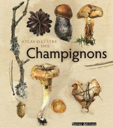 Dernières parutions sur Champignons, Atlas illustré des champignons