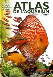 Dernières parutions sur Aquariophilie - Terrariophilie, Atlas de l'aquarium d'eau douce