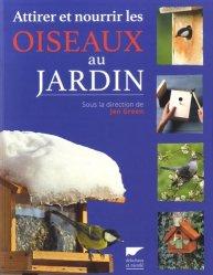 Dernières parutions sur Vie sauvage au jardin, Attirer et nourrir les oiseaux au jardin