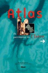 Dernières parutions dans Patrimoine et Territoire, Atlas du patrimoine de l'Isère