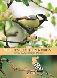 Souvent acheté avec Les oiseaux des parcs et jardins, le Atlas des oiseaux de nos jardins