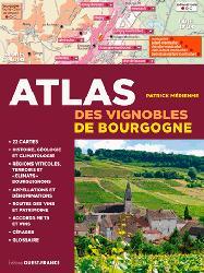 Dernières parutions dans Histoire, Atlas des vignobles de Bourgogne