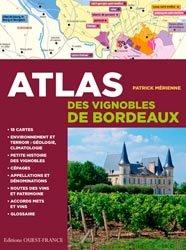 Dernières parutions sur Crus et vignobles, Atlas des vignobles de Bordeaux