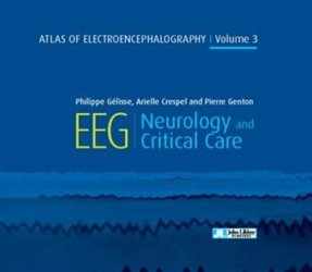Dernières parutions sur Neurologie, Atlas of electroencephalography - volume 3 - Neurology and critical care