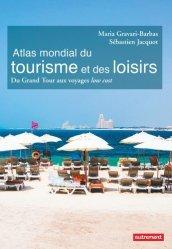 Dernières parutions dans Atlas/Monde, Atlas mondial du tourisme et des loisirs. Du Grand Tour aux voyages low cost