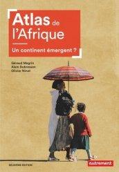 Dernières parutions dans Atlas/Monde, Atlas de l'Afrique. Un continent émergent ? 2e édition