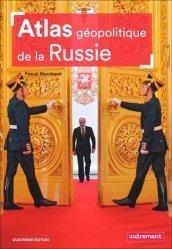 Dernières parutions sur Géographie humaine, Atlas géopolitique de la Russie