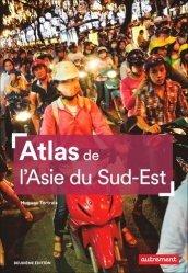 Dernières parutions sur Géographie humaine, Atlas de l'Asie du Sud-Est. 2e édition