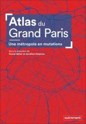 Dernières parutions sur Géographie humaine, Atlas du Grand Paris