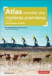 Dernières parutions sur Géographie humaine, Atlas mondial des matières premières. Des besoins croissants, des ressources limitées, 3e édition