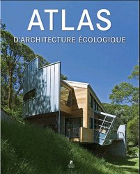 Atlas d 39 architecture cologique collectif for Architecture ecologique