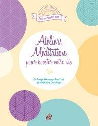 Dernières parutions sur Méditation, Ateliers méditation pour booster votre vie