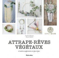 Dernières parutions sur Végétaux - Jardins, Attrape-rêves végétaux