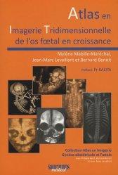 Dernières parutions dans Atlas en imagerie Gynéco-obstétricale et Foetale, Atlas en Imagerie Tridimensionnelle de l'os foetal en croissance
