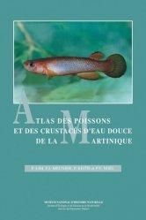 Dernières parutions dans Patrimoines naturels, Atlas des poissons et des crustacés d'eau douce de la Martinique