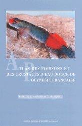 Dernières parutions dans Patrimoines naturels, Atlas des poissons et des crustacés d'eau douce de Polynésie Française