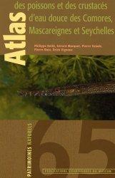 Dernières parutions dans Patrimoines naturels, Atlas des poissons et des crustacés d'eau douce des Comores, Mascareignes et Seychelles
